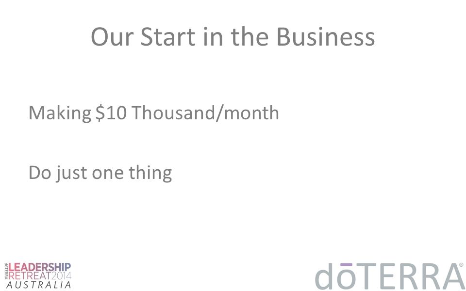 Our Start in the Business Making $10 Thousand/month Do just one thing
