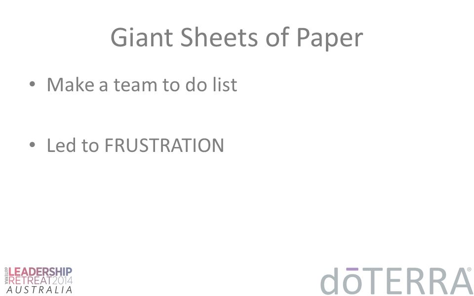 Giant Sheets of Paper Make a team to do list Led to FRUSTRATION