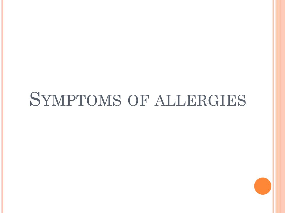 S YMPTOMS OF ALLERGIES
