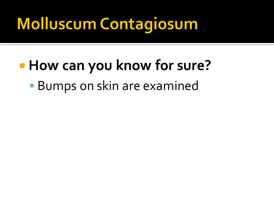  How can you know for sure?  Bumps on skin are examined