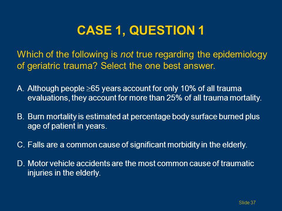 CASE 1, QUESTION 2 True or False.