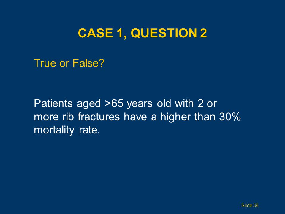 CASE 1, QUESTION 3 Which of the following statements regarding triaging elderly trauma patients is not true.