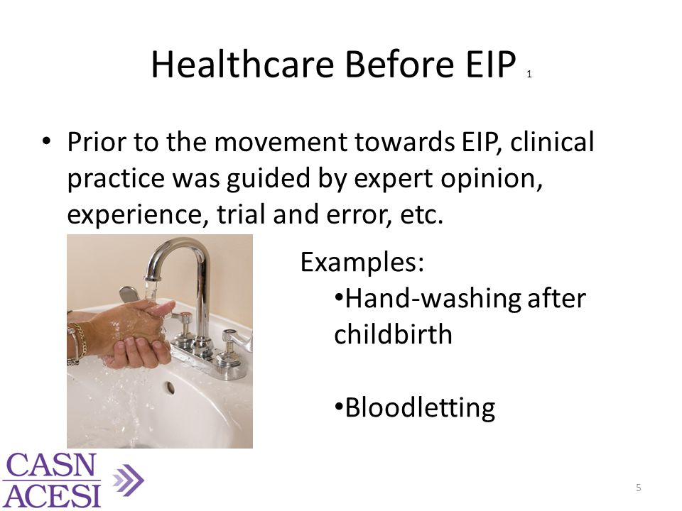 Current Need for EIP 1 The need for EIP has never been greater due to: New interventions, medications, and treatments Focus on patient safety Increased quantity of research 6