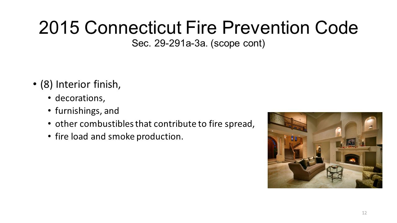 2015 Connecticut Fire Prevention Code Sec. 29-291a-3a. (scope cont) (8) Interior finish, decorations, furnishings, and other combustibles that contrib
