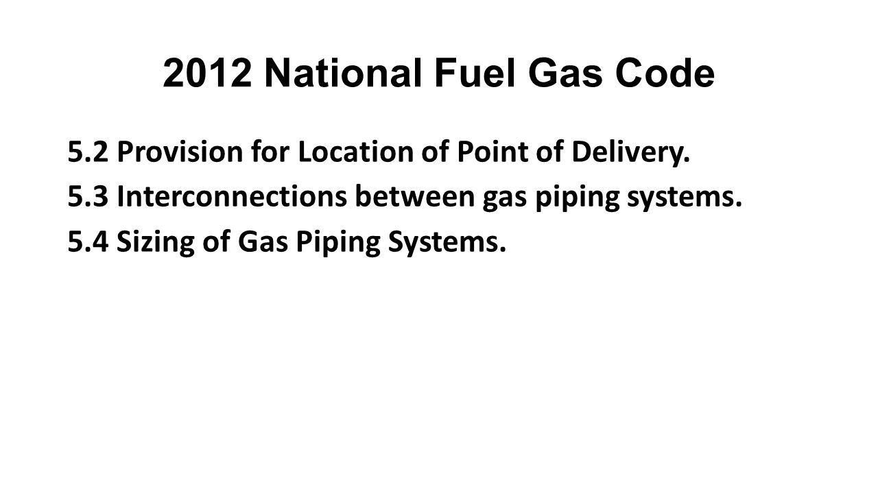 2012 National Fuel Gas Code 5.2 Provision for Location of Point of Delivery.
