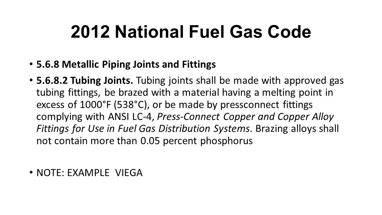 2012 National Fuel Gas Code 5.6.8 Metallic Piping Joints and Fittings 5.6.8.2 Tubing Joints.