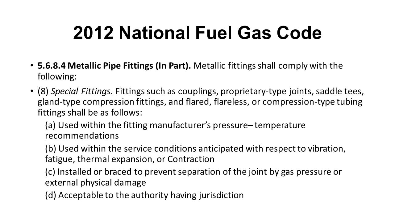 2012 National Fuel Gas Code 5.6.8.4 Metallic Pipe Fittings (In Part).