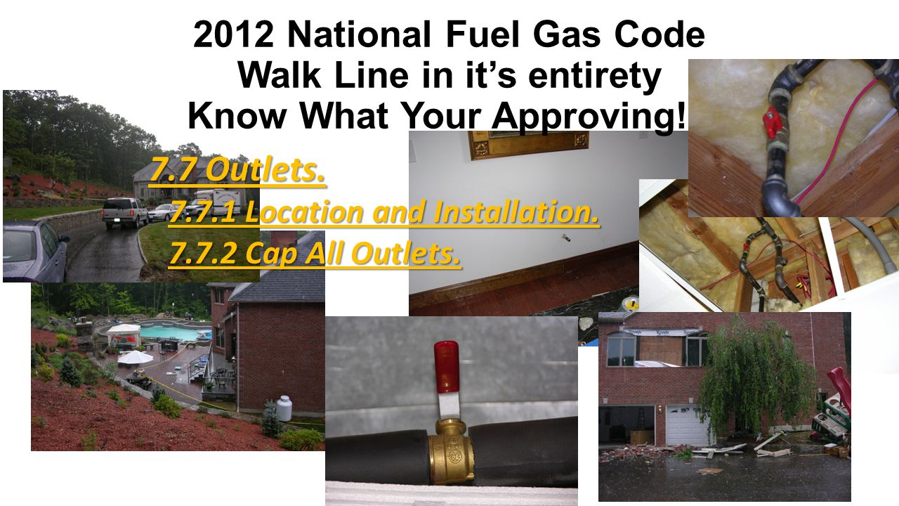 2012 National Fuel Gas Code Walk Line in it's entirety Know What Your Approving!!.