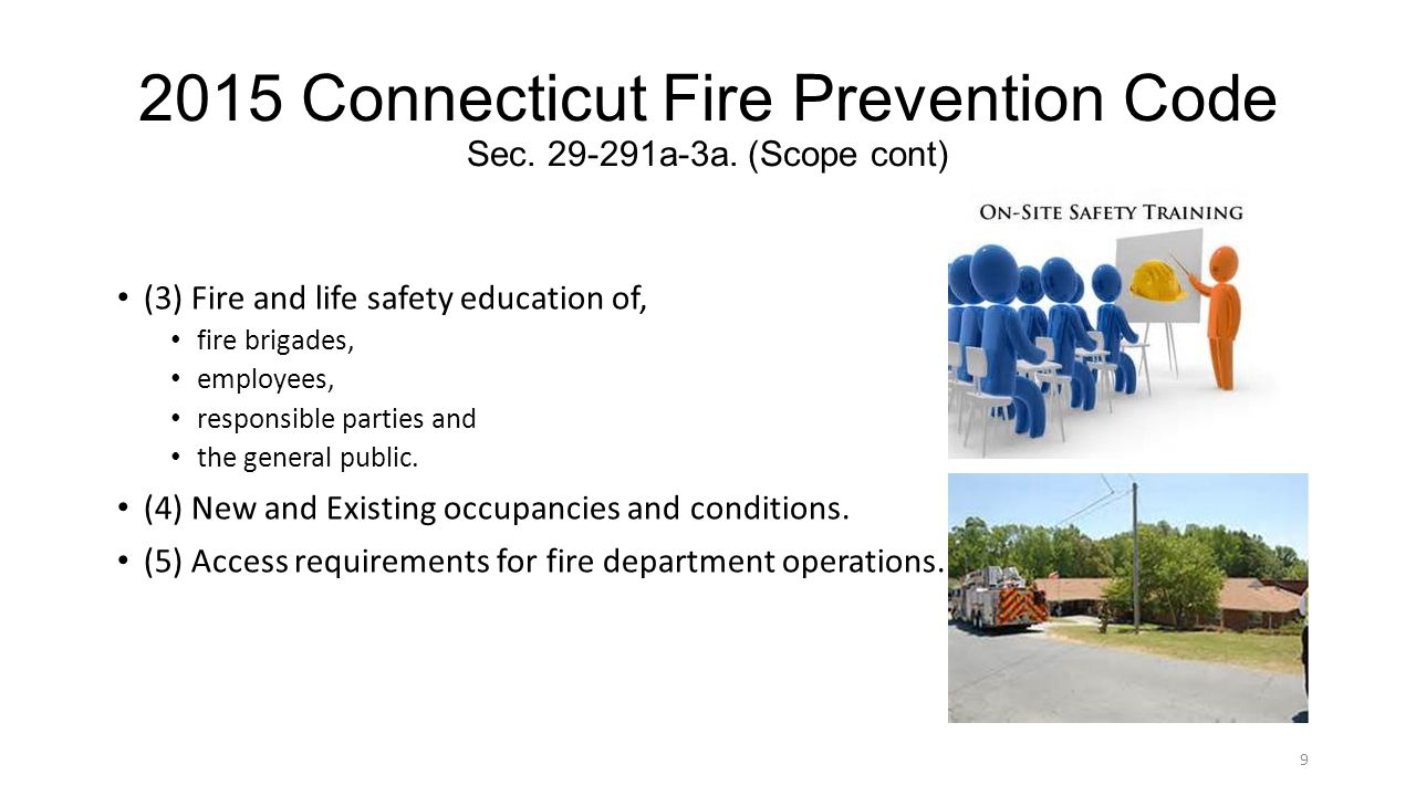2015 Connecticut Fire Prevention Code Sec. 29-291a-3a. (Scope cont) (3) Fire and life safety education of, fire brigades, employees, responsible parti
