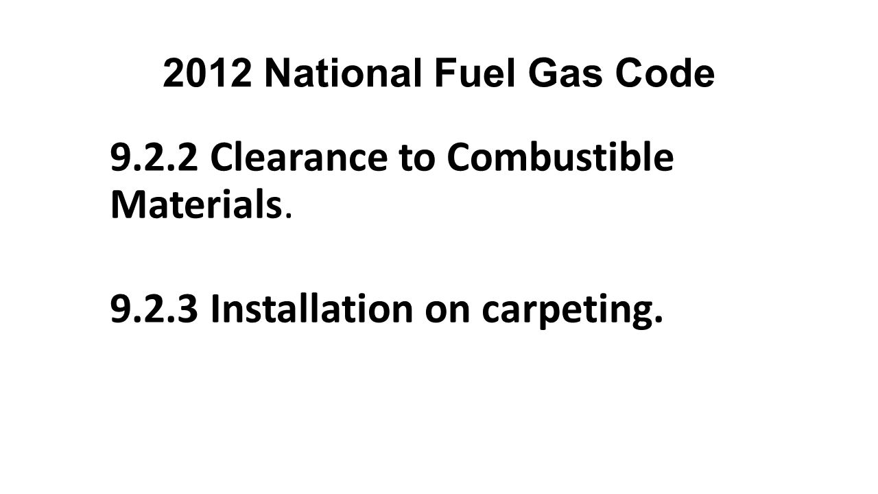 2012 National Fuel Gas Code 9.2.2 Clearance to Combustible Materials.