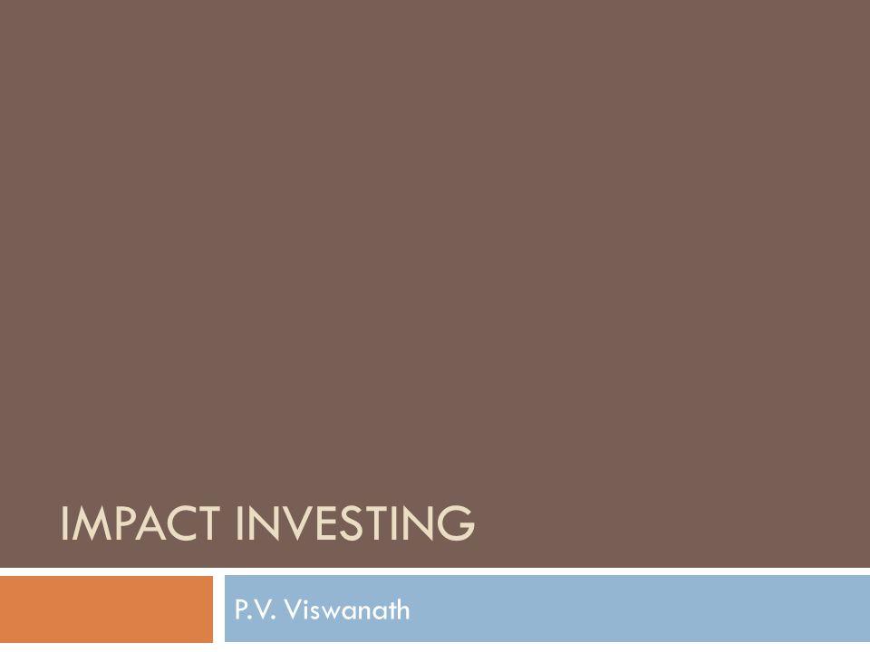 IMPACT INVESTING P.V. Viswanath