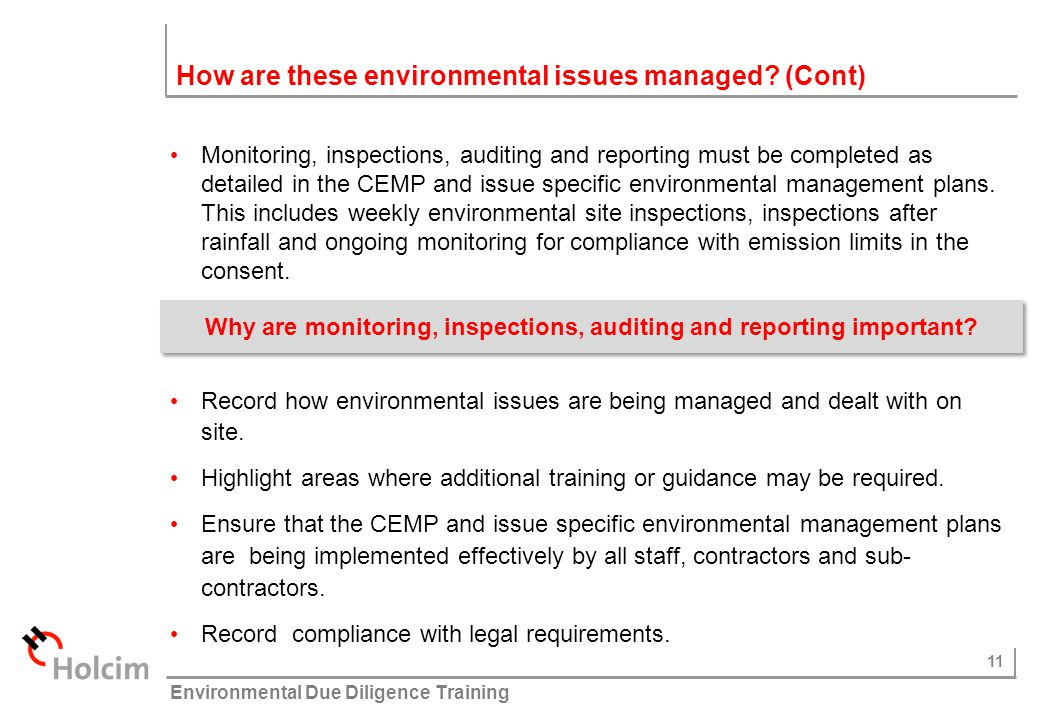 11 © Holcim (Australia) Pty Ltd Environmental Due Diligence Training How are these environmental issues managed? (Cont) Monitoring, inspections, audit