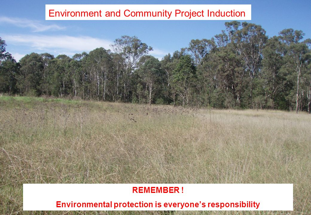 3 © Holcim (Australia) Pty Ltd Environmental Due Diligence Training The main objectives of this presentation are to: Communicate individual responsibilities and accountabilities for environmental protection and community and stakeholder management.