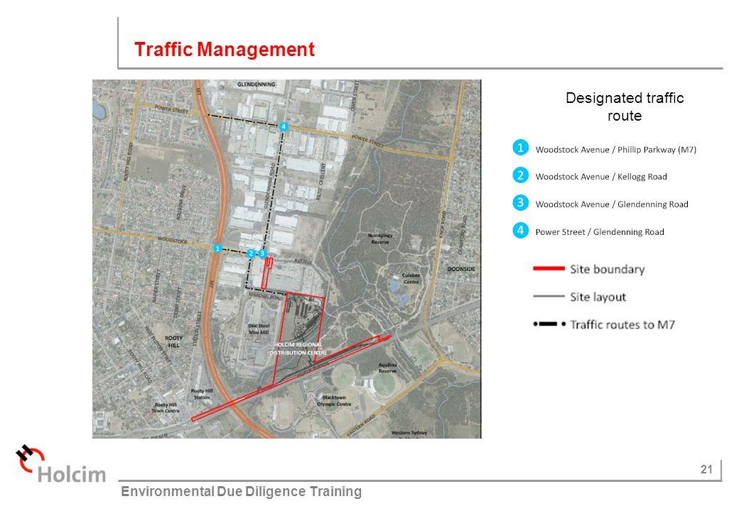 21 © Holcim (Australia) Pty Ltd Environmental Due Diligence Training Traffic Management Designated traffic route