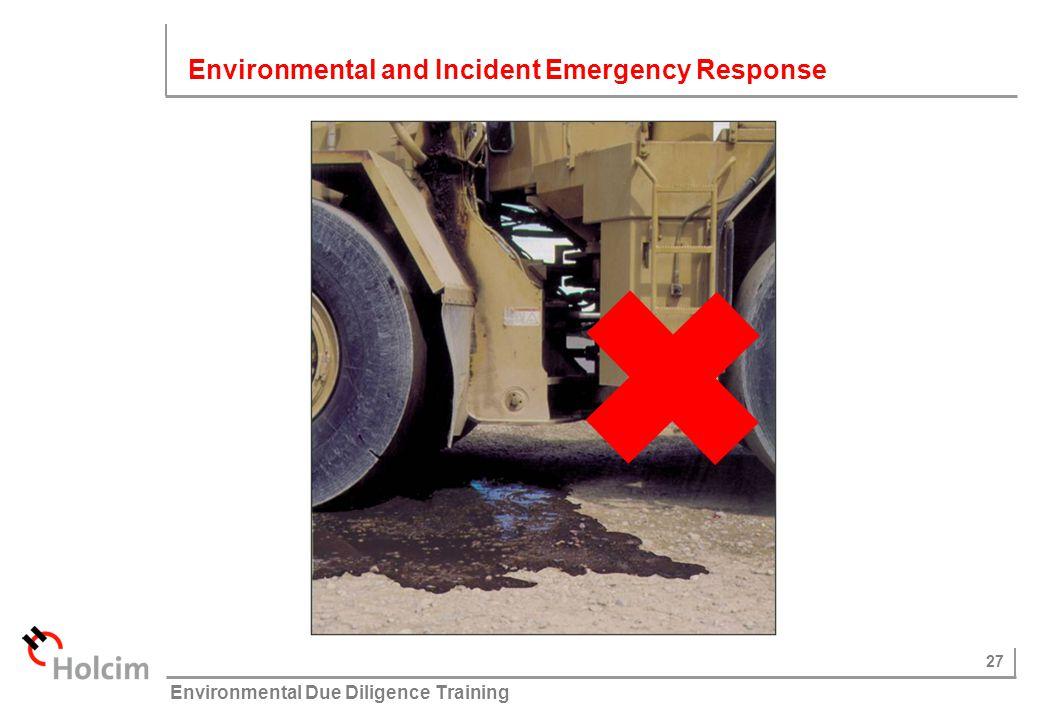 27 © Holcim (Australia) Pty Ltd Environmental Due Diligence Training Environmental and Incident Emergency Response