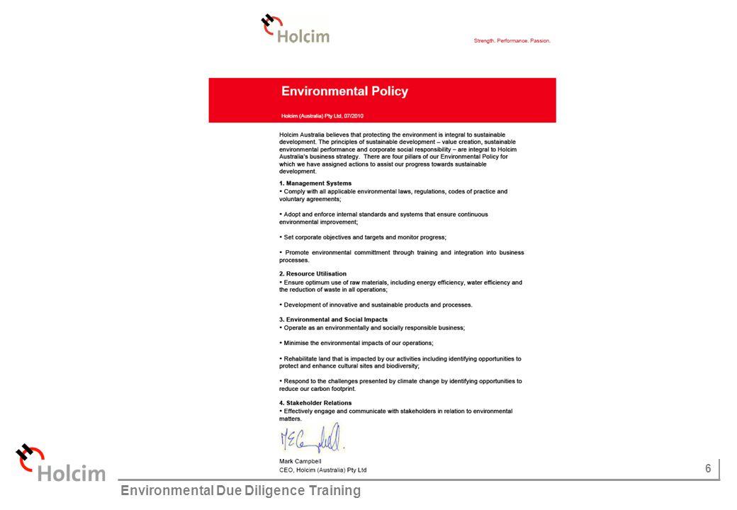 6 © Holcim (Australia) Pty Ltd Environmental Due Diligence Training Holcim's Environmental Policy
