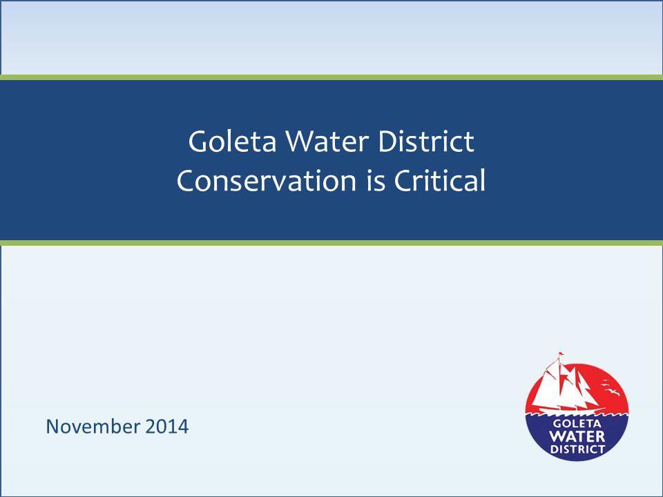 Goleta Water District Conservation is Critical November 2014