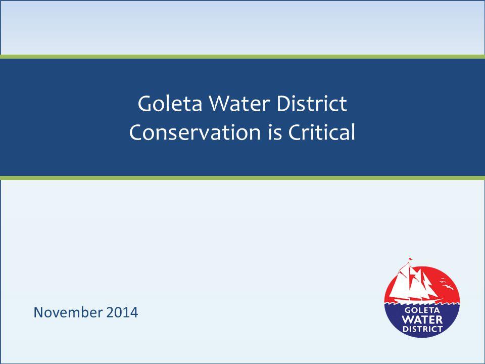 More Information Online www.GoletaWater.com www.WaterWiseSB.org