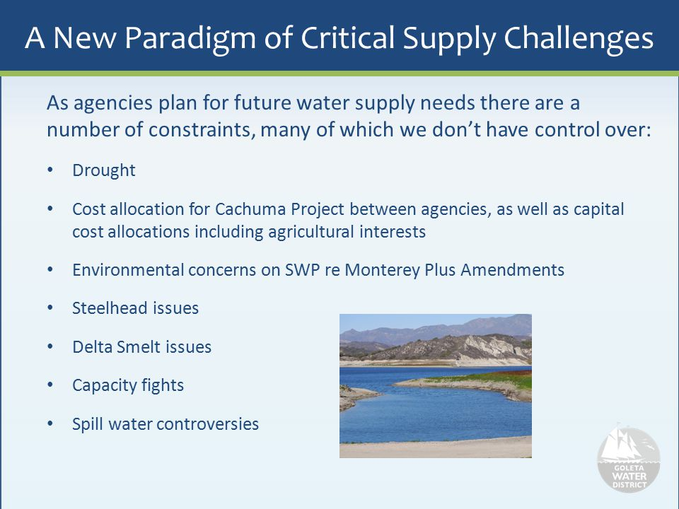 A New Paradigm of Critical Supply Challenges As agencies plan for future water supply needs there are a number of constraints, many of which we don't