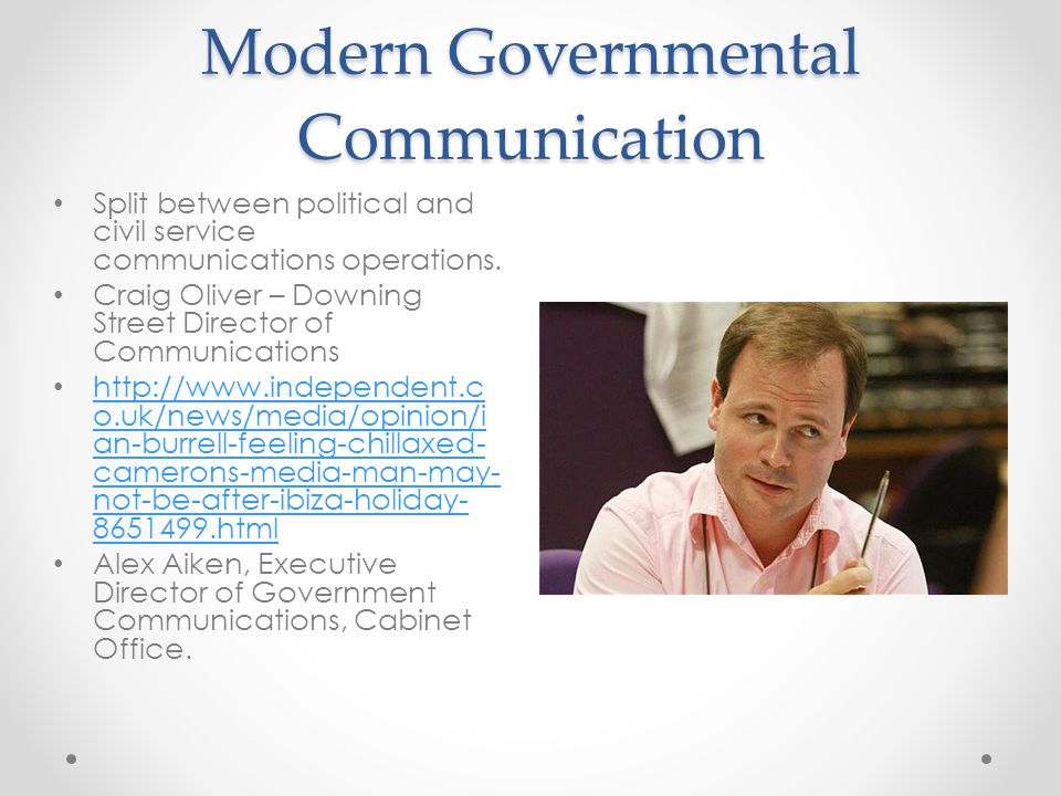 Modern Governmental Communication Split between political and civil service communications operations.