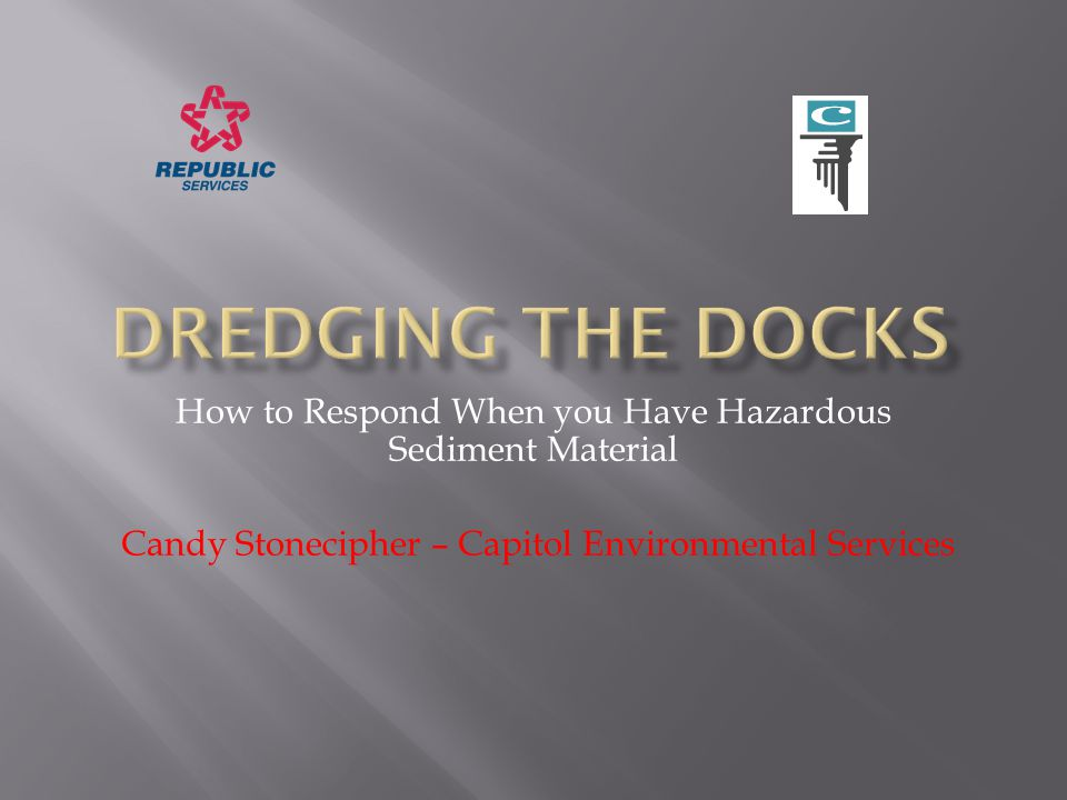 How to Respond When you Have Hazardous Sediment Material Candy Stonecipher – Capitol Environmental Services