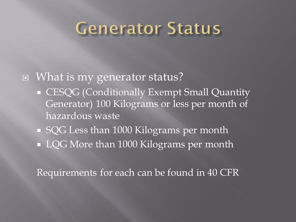  What is my generator status.
