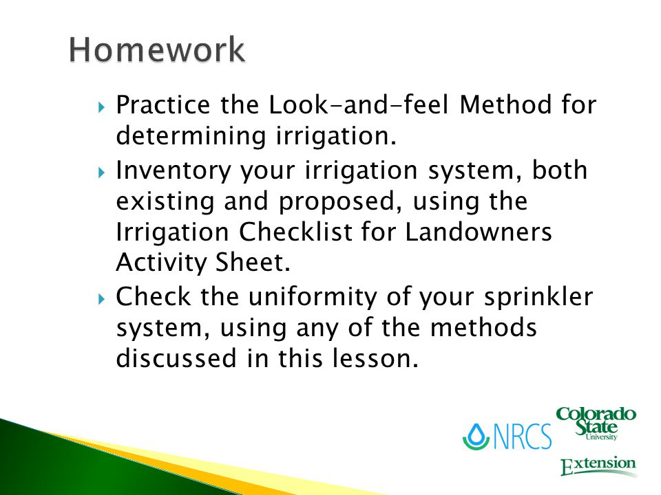  Practice the Look-and-feel Method for determining irrigation.