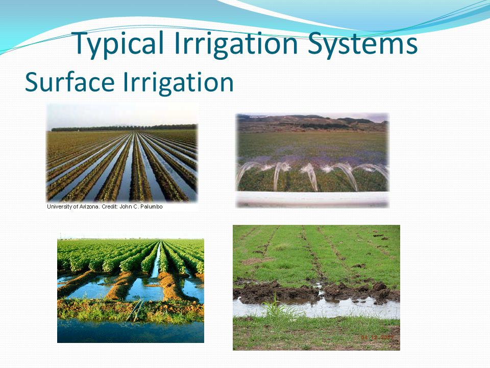 Surface Irrigation Typical Irrigation Systems