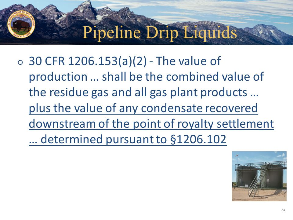 Office of Natural Resources Revenue ○ 30 CFR 1206.153(a)(2) - The value of production … shall be the combined value of the residue gas and all gas pla