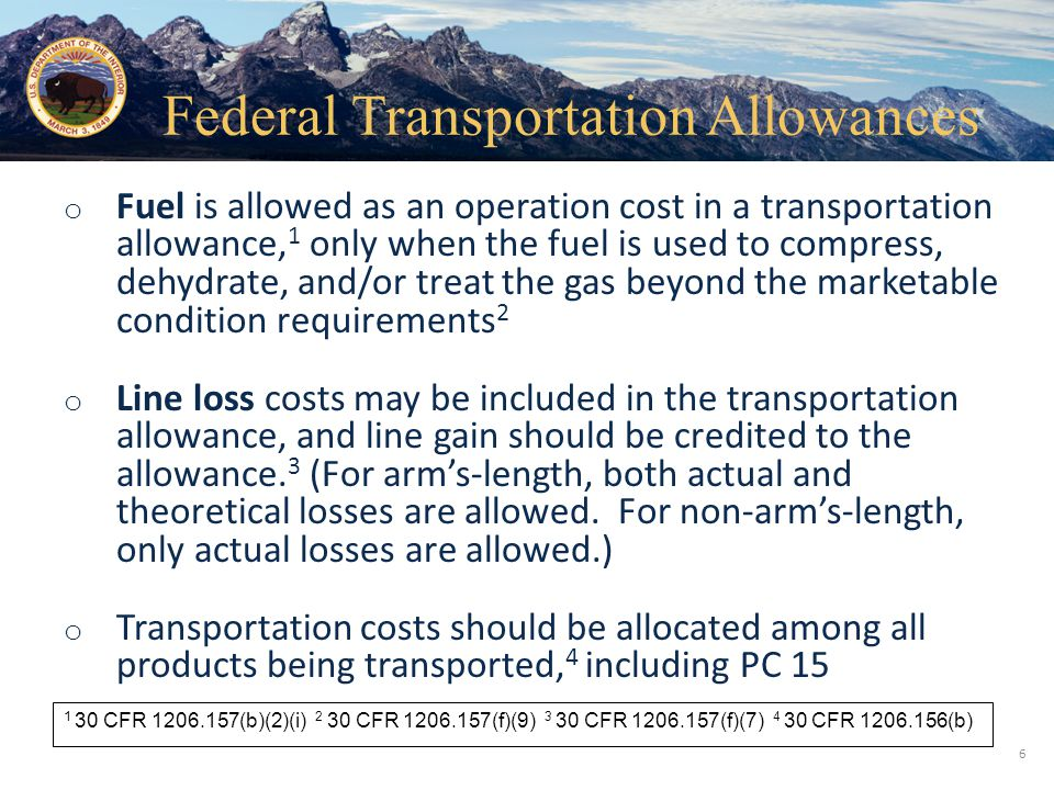 Office of Natural Resources Revenue ○ The processed gas value should include the value of any disallowed pipeline and plant fuel ○ The allowed pipeline fuel should be allocated across all products being transported.