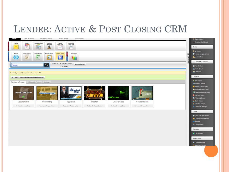L ENDER : A CTIVE & P OST C LOSING CRM