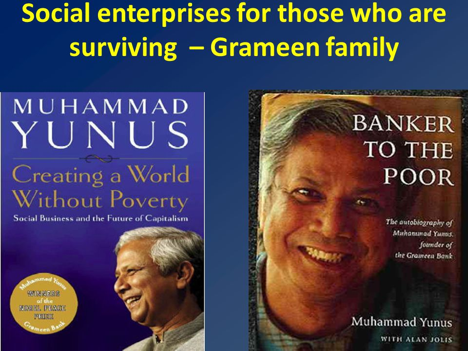 Social enterprises for those who are surviving – Grameen family