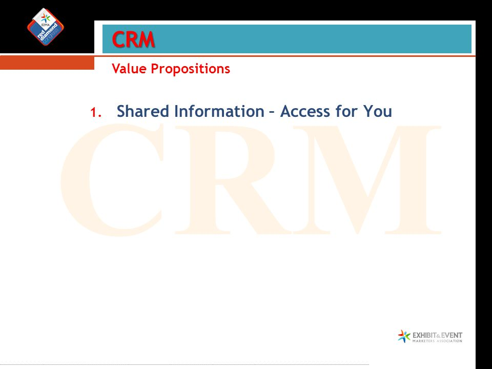 CRM 1. Shared Information – Access for You Sales CRM Value Propositions CRM CRM
