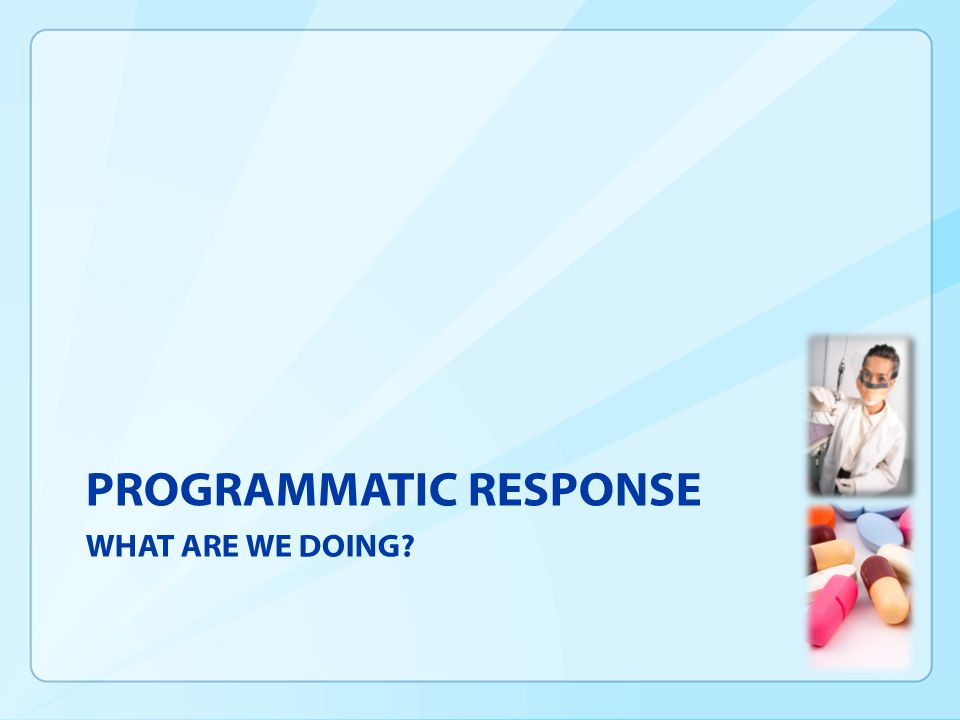 PROGRAMMATIC RESPONSE WHAT ARE WE DOING