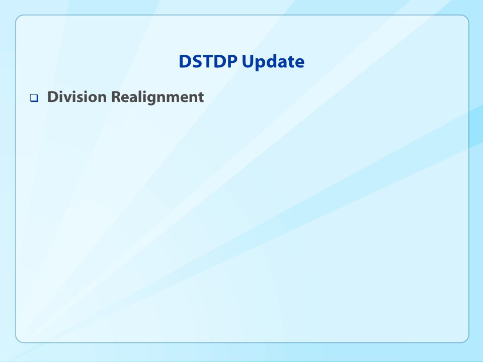 DSTDP Update  Division Realignment