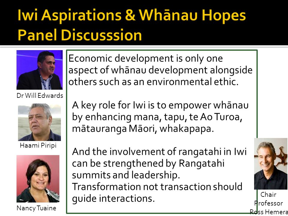 Economic development is only one aspect of whānau development alongside others such as an environmental ethic. A key role for Iwi is to empower whānau