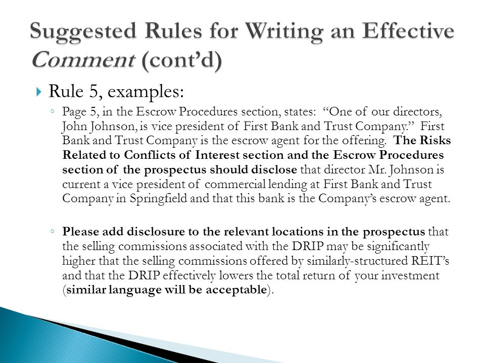  Rule 5, examples: ◦ Page 5, in the Escrow Procedures section, states: One of our directors, John Johnson, is vice president of First Bank and Trust Company. First Bank and Trust Company is the escrow agent for the offering.