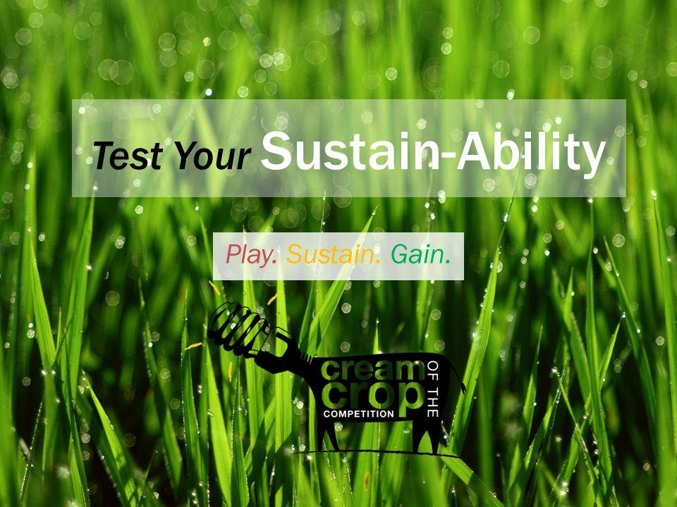 Test Your Sustain-Ability Play. Sustain. Gain.