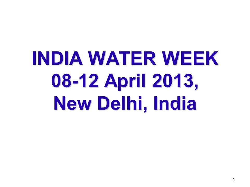 INDIA WATER WEEK 08-12 April 2013, New Delhi, India 1