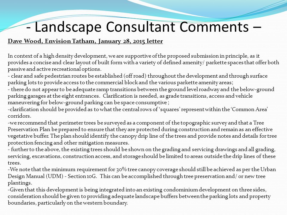 Dave Wood, Envision Tatham, January 28, 2015 letter In context of a high density development, we are supportive of the proposed submission in principl