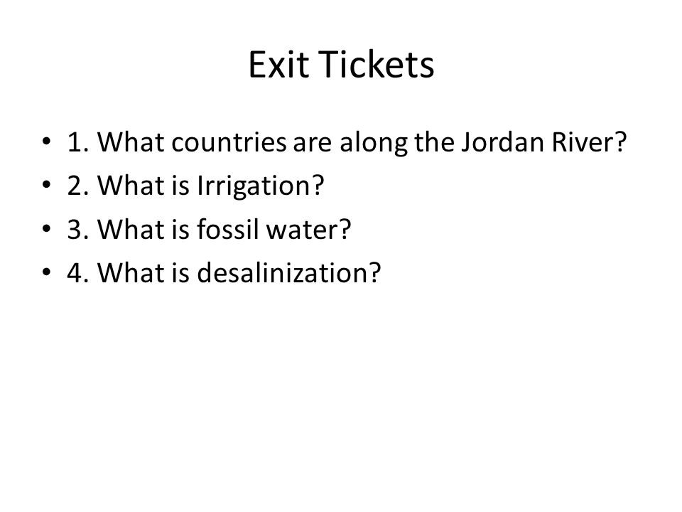 Exit Tickets 1.What countries are along the Jordan River.