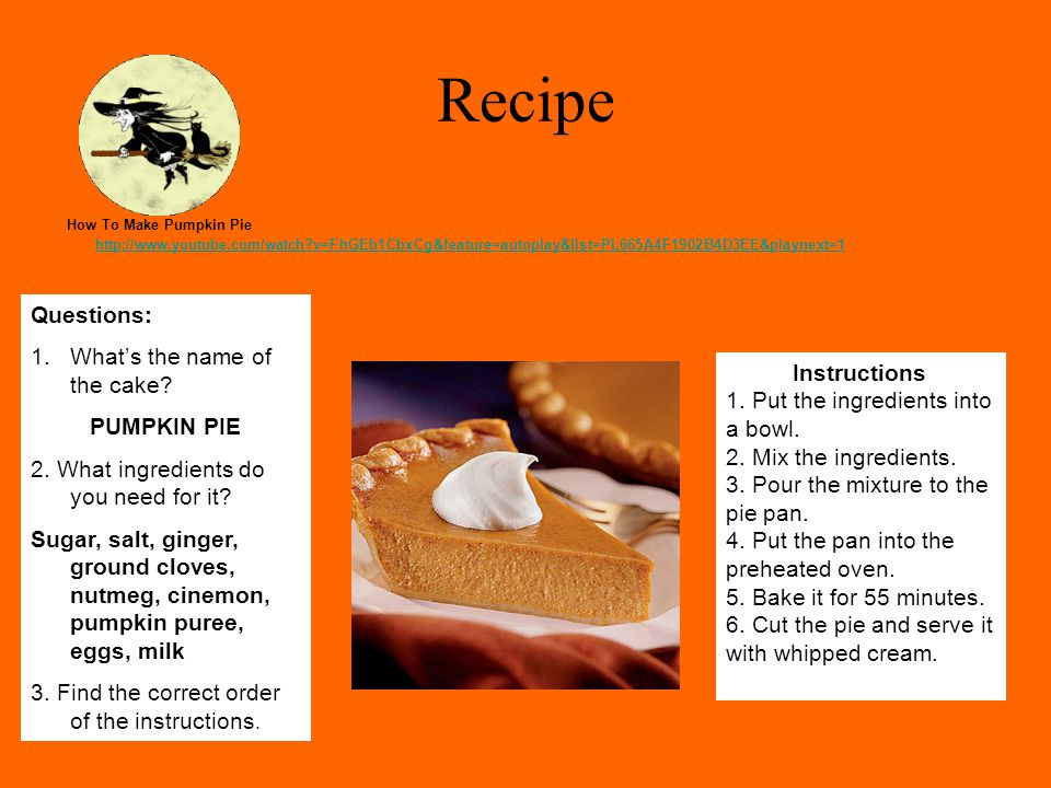 Recipe How To Make Pumpkin Pie http://www.youtube.com/watch?v=FhGEb1CbxCg&feature=autoplay&list=PL665A4F1902B4D3EE&playnext=1 http://www.youtube.com/w