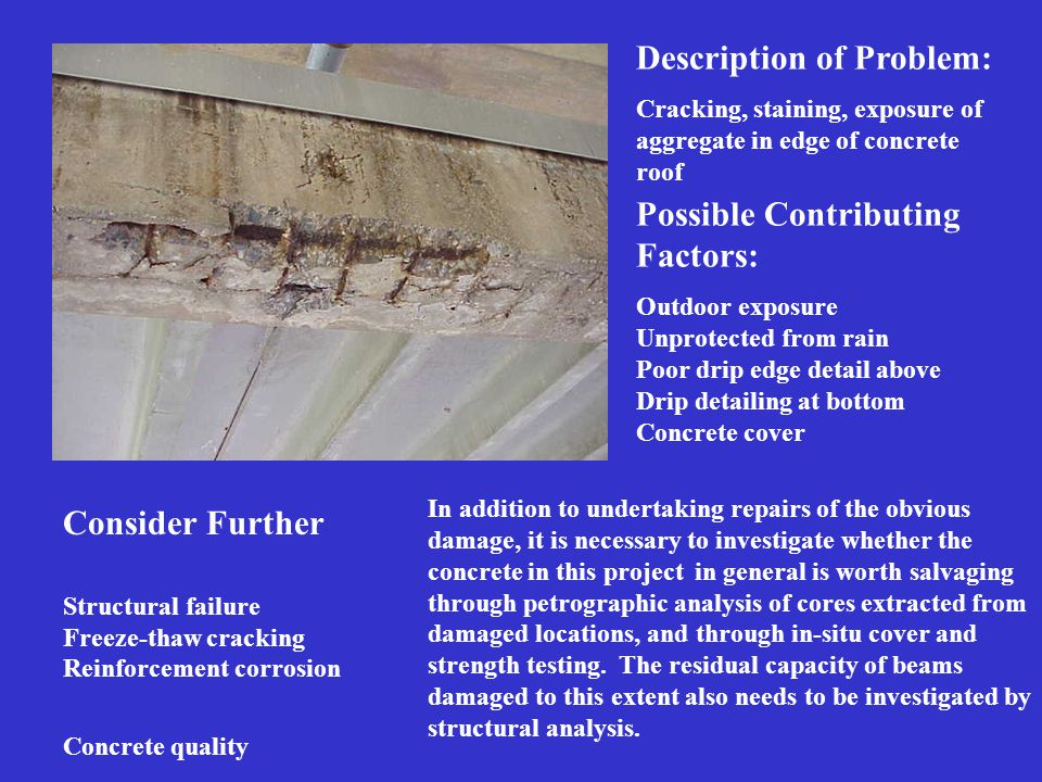 Rule Out? Structural Cracking Structural failure Freeze-thaw cracking Reinforcement corrosion Dissimilar metals corrosion Concrete quality Alkali-aggr