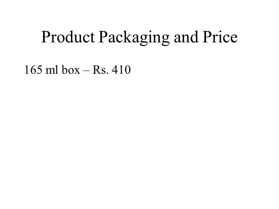 Product Packaging and Price 165 ml box – Rs. 410