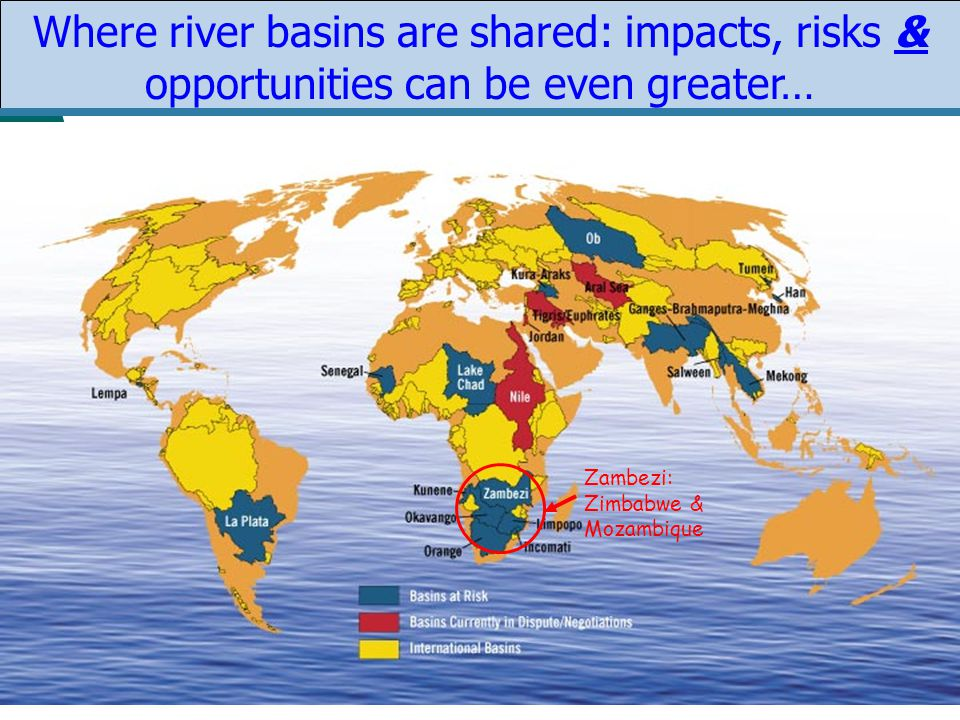Where river basins are shared: impacts, risks & opportunities can be even greater… Zambezi: Zimbabwe & Mozambique