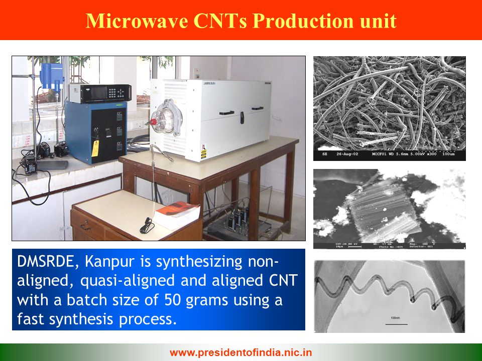 Microwave CNTs Production unit DMSRDE, Kanpur is synthesizing non- aligned, quasi-aligned and aligned CNT with a batch size of 50 grams using a fast s