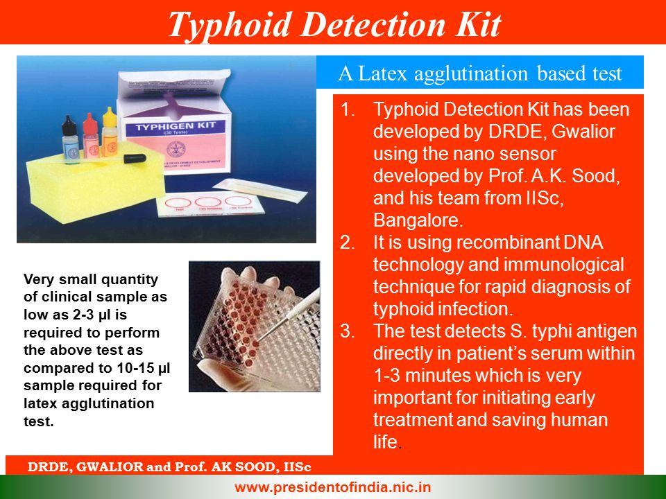 Typhoid Detection Kit DRDE, GWALIOR and Prof. AK SOOD, IISc 1.Typhoid Detection Kit has been developed by DRDE, Gwalior using the nano sensor develope