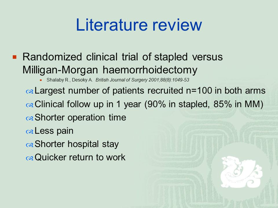 Literature review  Randomized clinical trial of stapled versus Milligan-Morgan haemorrhoidectomy  Shalaby R., Desoky A. British Journal of Surgery 2