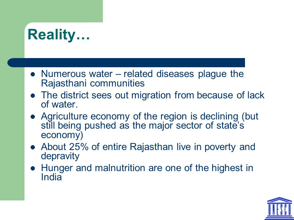 Reality… Numerous water – related diseases plague the Rajasthani communities The district sees out migration from because of lack of water.