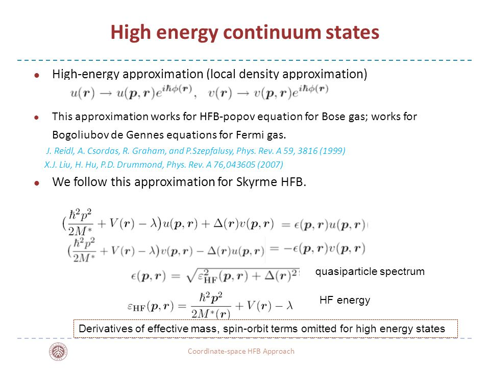 -20- High energy continuum states High-energy approximation (local density approximation) This approximation works for HFB-popov equation for Bose gas